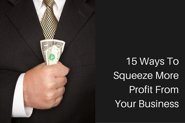 15 Ways to Squeeze More Gross Profit from Your Business
