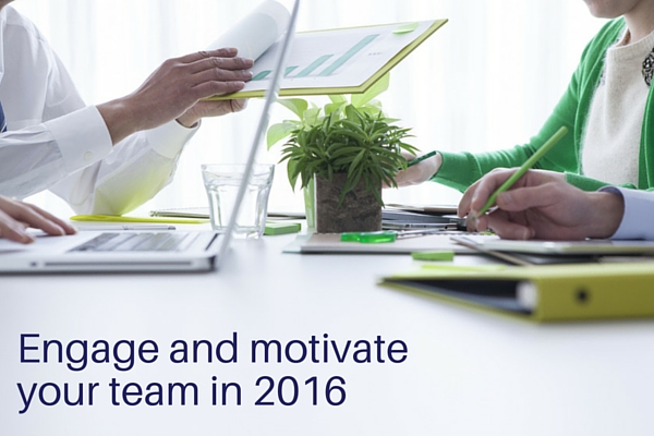 Engage and Motivate Your Team in 2016